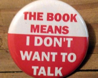 The Book Means I don't Want to Talk - Button, Magnet, or Bottle Opener Keychain