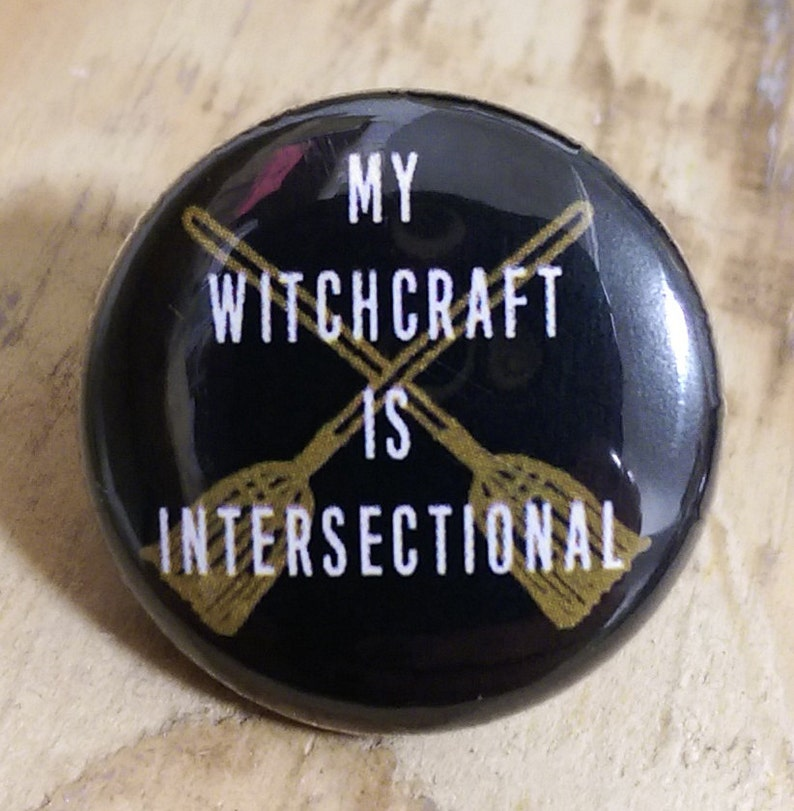 My Witchcraft is Intersectional pinback button