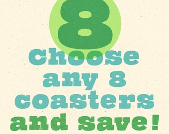 Choose Any 8 Coasters and Save