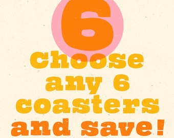 Choose Any 6 Coasters and Save