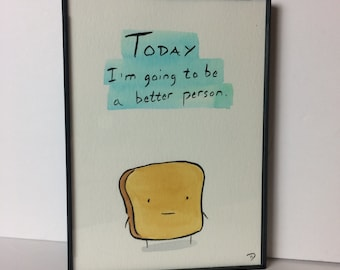 MR TOAST Better Person Framed Original Drawing