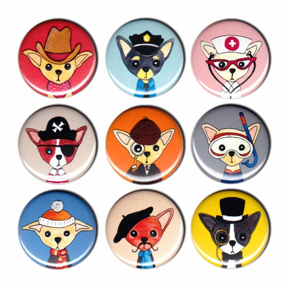 Chihuahuas Incognito Pin Set of 9 One Inch Pinback Buttons