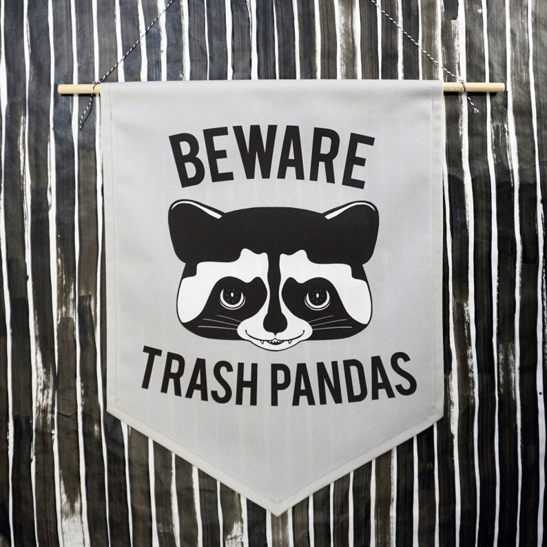 Beware Trash Pandas Banner  Raccoon  GRAY Heavy Cotton twill image 0