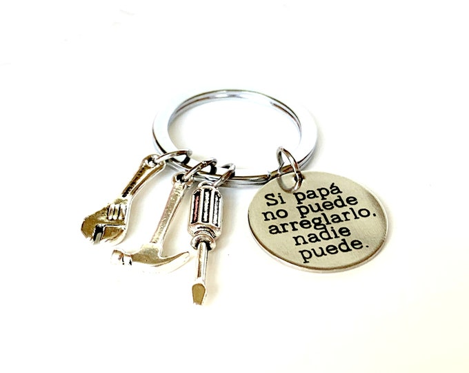 Si Papá no puede arreglar Keychain Gift for Dad keychain, Personalized Regalo de papá Gift for Dad - Custom Spanish Engraved Keychain