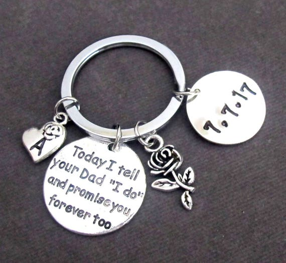 """Today I tell your Dad """"I do"""" and promise you forever too, Step Daughter Key Chain, Daughter of the Groom, Gift from Bride, Free Shipping USA"""