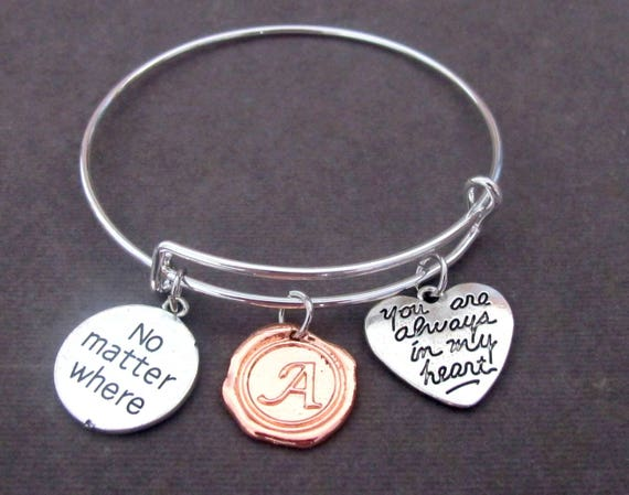No matter Where Bracelet, Rose Gold Initial Bangle, Best Friend Gift, Long Distance Jewelry,You are always in my heart, Free Shipping In USA