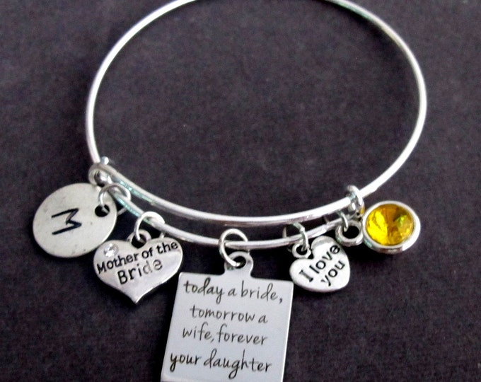 Today a Bride Tomorrow a Wife Forever your daughter Expandable Bangle, Mother of Bride Bracelet, Mom Jewelry,Wedding gift, Free Shipping USA