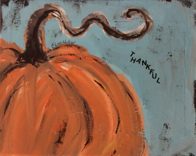 Featured listing image: Thankful, pumpkin painting, original art, autumn decor, fall art, farmhouse pumpkin, primitive art, harvest fall decor