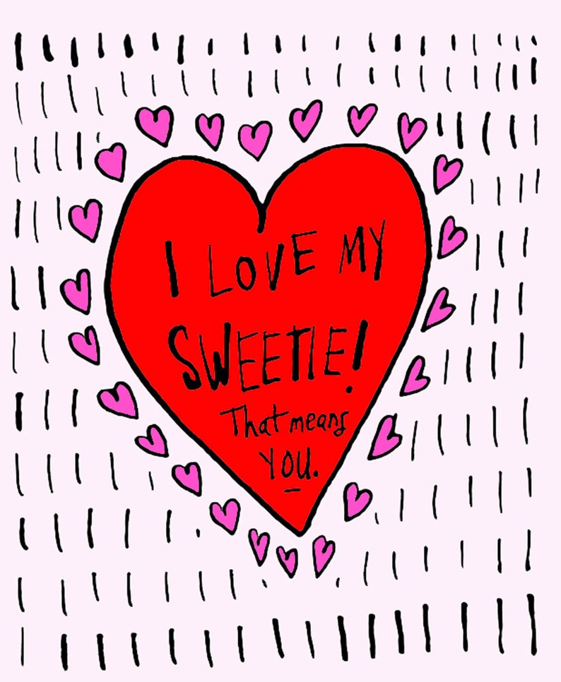 I love my sweetie that means YOU  all occasion greeting image 0