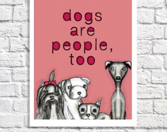 Dog Lover Gift Dog Owner Present Dogs Quote Print Pet Adoption Drawing Animal Rescue Decor Be Kind To Animals Rights Poster Rescue Dog Sign