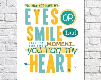 Adoption Print You May Not Have My Eyes Or Smile Quote Poster Little Boy Adoption Artwork Stepson Gift Gotcha Day Wall Art Nursery Art Print