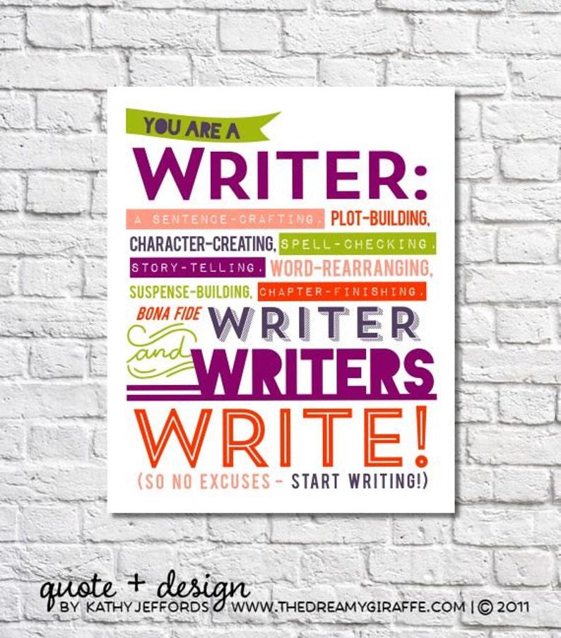 Writers Write Art Print Author Quote Writing Motivation image 0