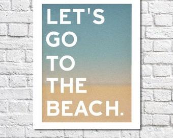 Beach Art Nautical Decor Let's Go To The Beach Quote Typographic Print Beachy Wall Art Ocean Poster Sign Beach Print Myrtle Beach Artwork