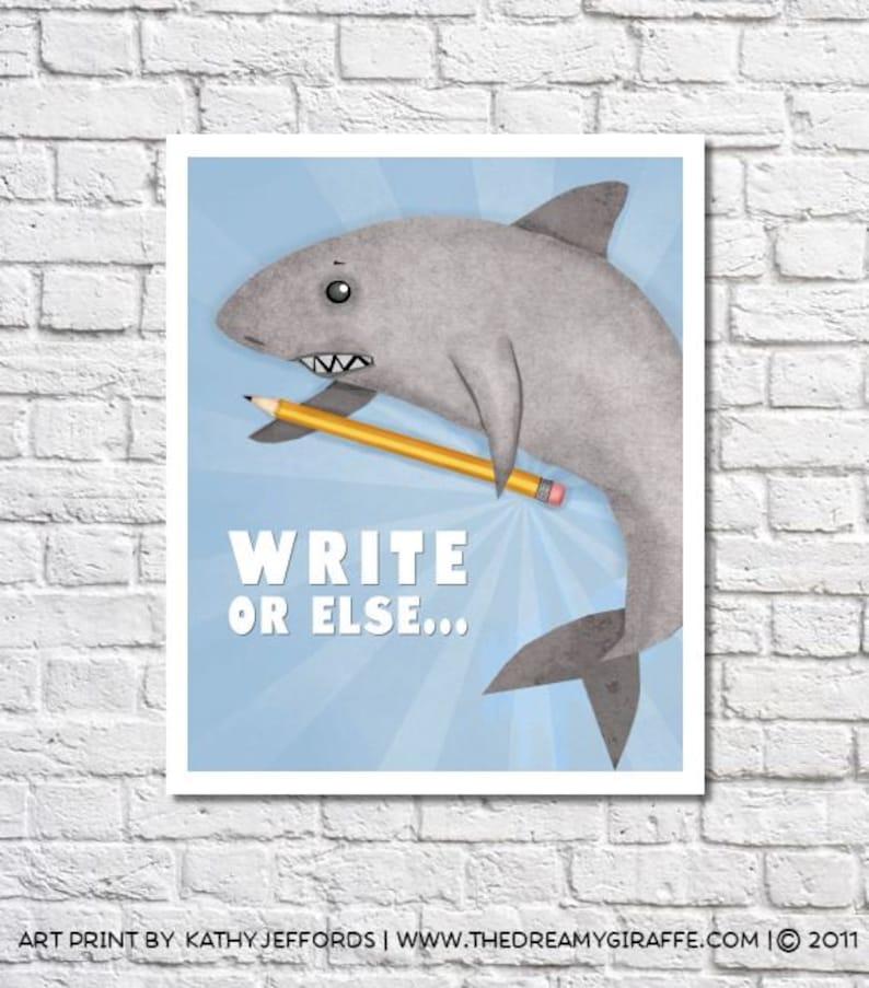 Write Or Else Inspirational Print Novelist Gift Shark Wall Art image 0