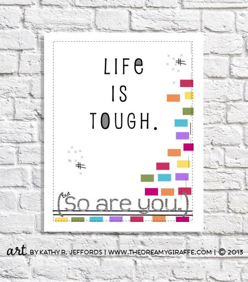 Life Is Tough But So Are You Motivational Art Print image 0