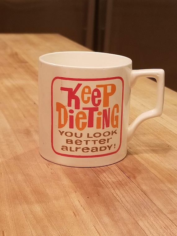 Retro Orange and Pink 'Keep Dieting You Look Better Already! Mug Funny Saying Dieting Christmas Gift White Elephant Gag Gift