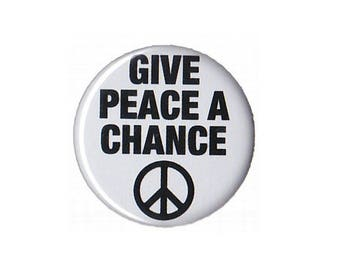 "Give Peace a Chance Button Badge Pinback 1"", 1.25"" or 2.25"" symbol anti-war"