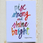 rise strong and shine bright - 5 x 7 inches