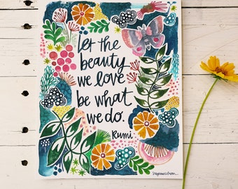 let the beauty we love be what we do. - rumi - 8x10 inches - mantra, meditation, inspirational quote, gifts for her, gifts for him, under 25