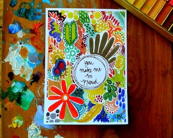 you make me so proud - 5 x 7 inches