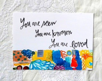 you are seen. you are known. you are loved. - 5 x 7 inches