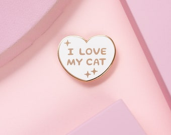 I Love My Cat Enamel Pin • White