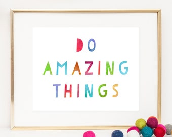 Do Amazing Things Print / Motivational Print / Horizontal Print / Colorful Print / New Job Print / New Job Gift / Entrepreneur Gift