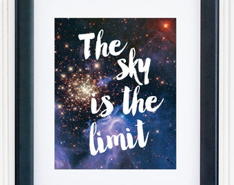 The Sky Is the Limit Print / Galaxy Print / Universe Print / Galaxy Art / Up to 13 x 19 / Inspirational Print / Galaxy Wall Art / Stars