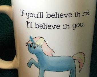 Unicorn Mug: I'll Believe in You