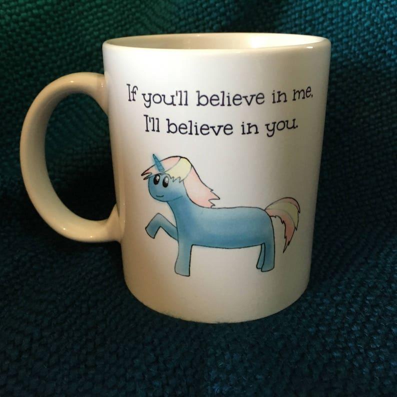 Unicorn Mug: I'll Believe in You image 0