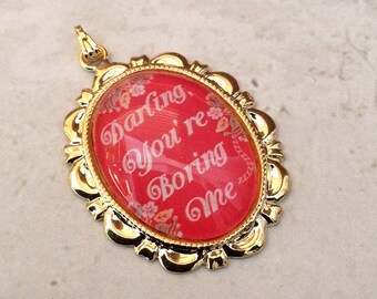 """Gold Plated Charm """"Darling you're boring me zzzzzz""""  37x25mm"""