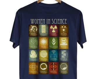 Women In Science Shirt, STEM Teacher Gift, Inspirational Girls T-Shirts, Geeky Graphic Tee, Feminist Shirt, Marie Curie, Jane Goodall,