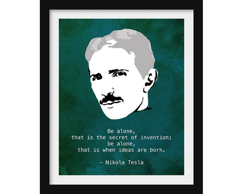 Nikola Tesla Art Science Quote Print Introvert Gift Science image 0