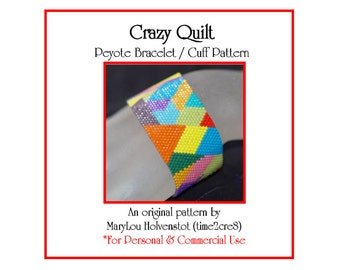 CRAZY QUILT Peyote Cuff Bracelet Pattern / Beadwoven Jewelry Tutorial / PDF Digital Download / 3 for price of 2 / Quilting Quilter Sewing
