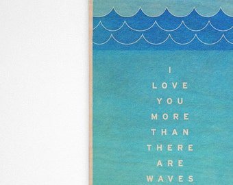 Wedding Decor- I Love You More Than There Are Waves That Break the Shore Art Box- Typography Print Love Sign- Wedding Sign- Gift from Bride