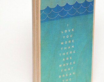 Wood Wall Art, Ocean Print, I Love You More Than There Are Waves, Beach Wedding Sign, Beach Wedding Decor, Ocean Art, Wave Art