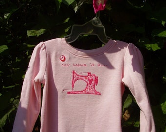 CUSTOM Made To Order... My MaMa is a STiTCHiN-MaCHiNe... -CUSTOM- Top or BodySuit... PERFECT for any Stitchin Mama and Babe...