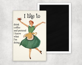 Funny Coffee Magnet  Perfect for Refrigerator