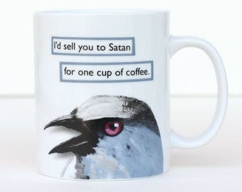 I'd Sell You To Satan Mug - Troubled Birds