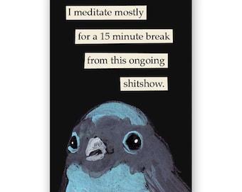 Meditate - Bird - Gift - Stocking Stuffer - Mincing Mockingbird