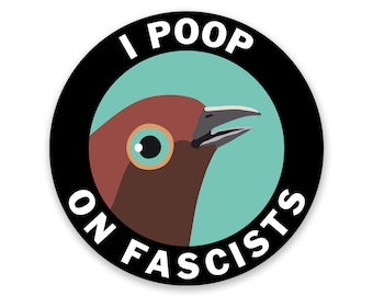 Poop on Facists Sticker