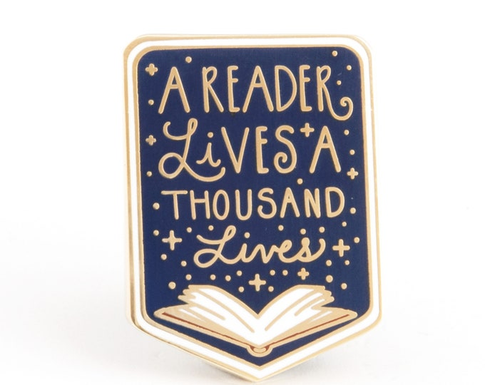 A Reader Lives A Thousand Lives Book Enamel Pin | George R.R Martin quote - Book Pin - Bookworm - Booklover - enamel pins - Game of Thrones