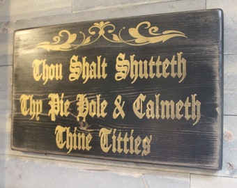 Thou Shalt Shutteth Thy Pie Hole & Calmeth Thine Titties Wood Sign Horizonal Sign  Funny Wood Sign Hippie Decor Wiccan Bar Decor Funny Sign