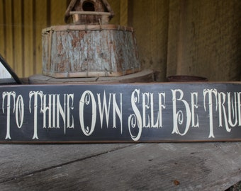 To Thine Own Self Be True Wood Sign Large Size Primitive Wood Sign