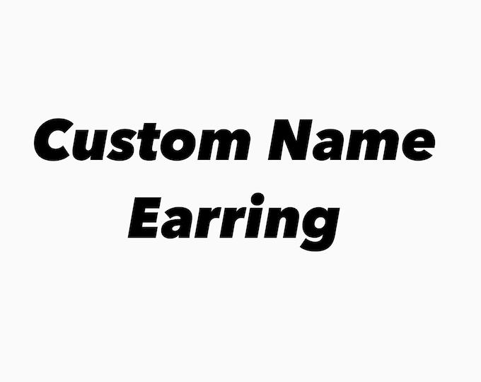 Custom name earrings