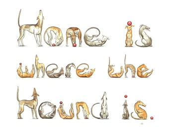 """Spelling Animals print: """"Home is where the Hound is"""" in dogs - greyhounds, whippets, lurchers, art by Nancy Farmer"""