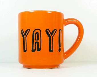 "STACKABLE 15oz coffee mug/tea mug w/giant ""YAY!"" on 2 sides, shown here in Creamsicle glaze. Pick Your Print/Pick Your Glaze"