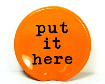 "handle-less spoon rest / spoon dish w/ ""put it here"" word bubble print shown on Creamsicle Orange. Pick Your Color/Pick Your Print"