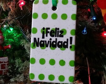 NEW. ¡FELIZ NAVIDAD! Holiday Ornament or Gift Tag for pure Merriment & Decoration
