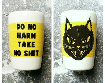 "18oz Tumbler w/the phrase ""Do No Harm Take No Shit"" & Kitty Black Cat prints, seen here on a wide band of yellow - Pick Your Color"
